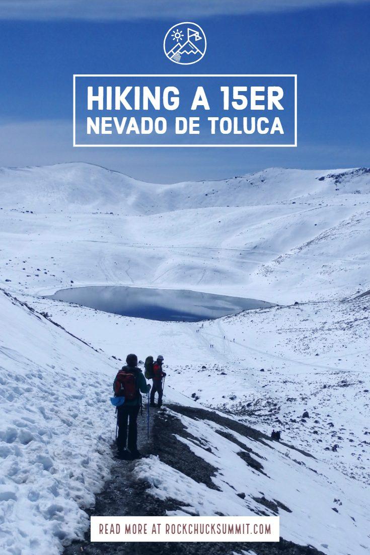 Nevado de Toluca - Xinantecatl 15,354 foot mountain